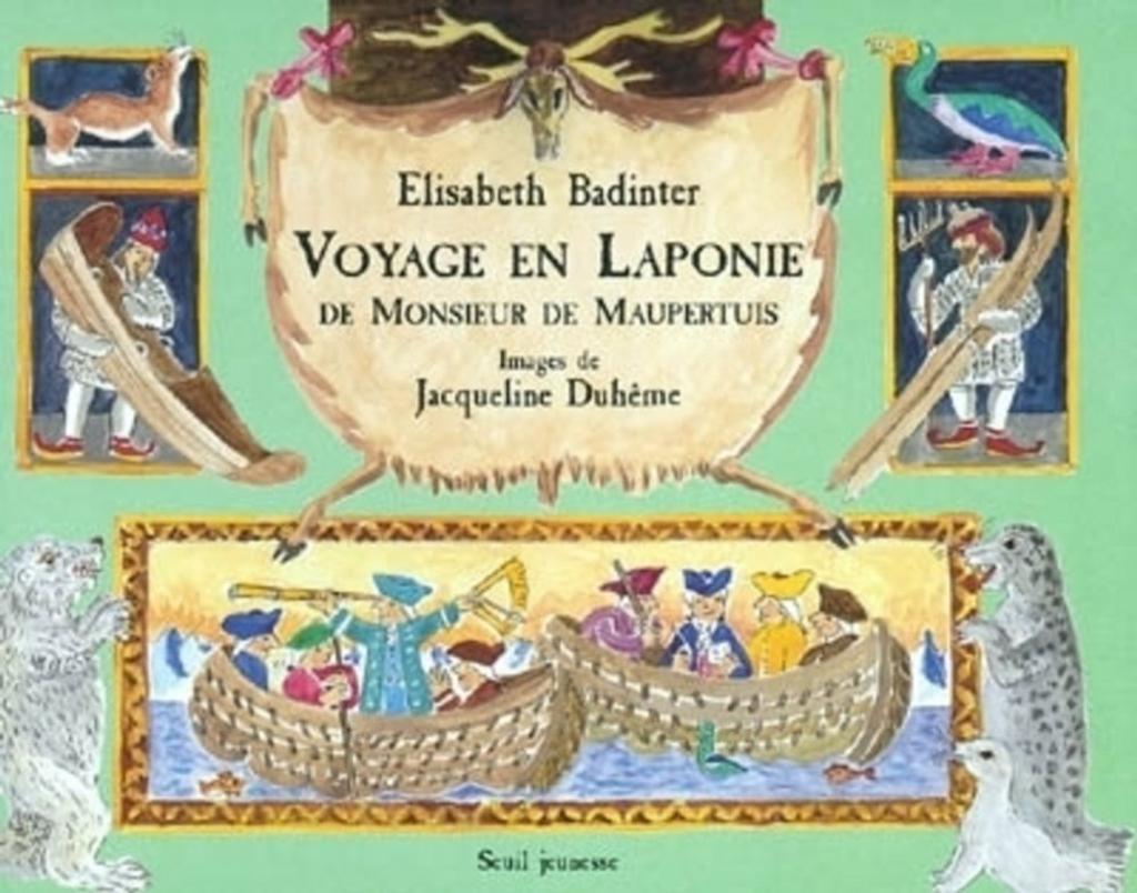 Voyage en Laponie de Monsieur de Maupertuis / texte d' Elisabeth Badinter | BADINTER, Elisabeth. Auteur
