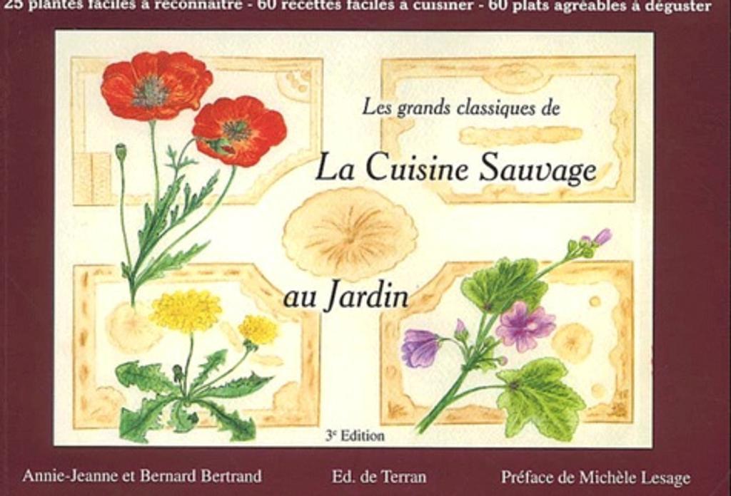 Les Grands classiques de la cuisine sauvage : au jardin / Annie-Jeanne BERTRAND | BERTRAND, Annie-Jeanne
