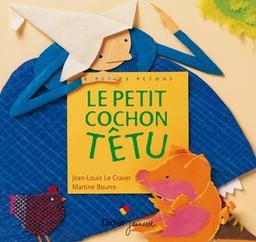 Le Petit cochon têtu / Jean-Louis Le Craver | LE CRAVER, Jean-Louis