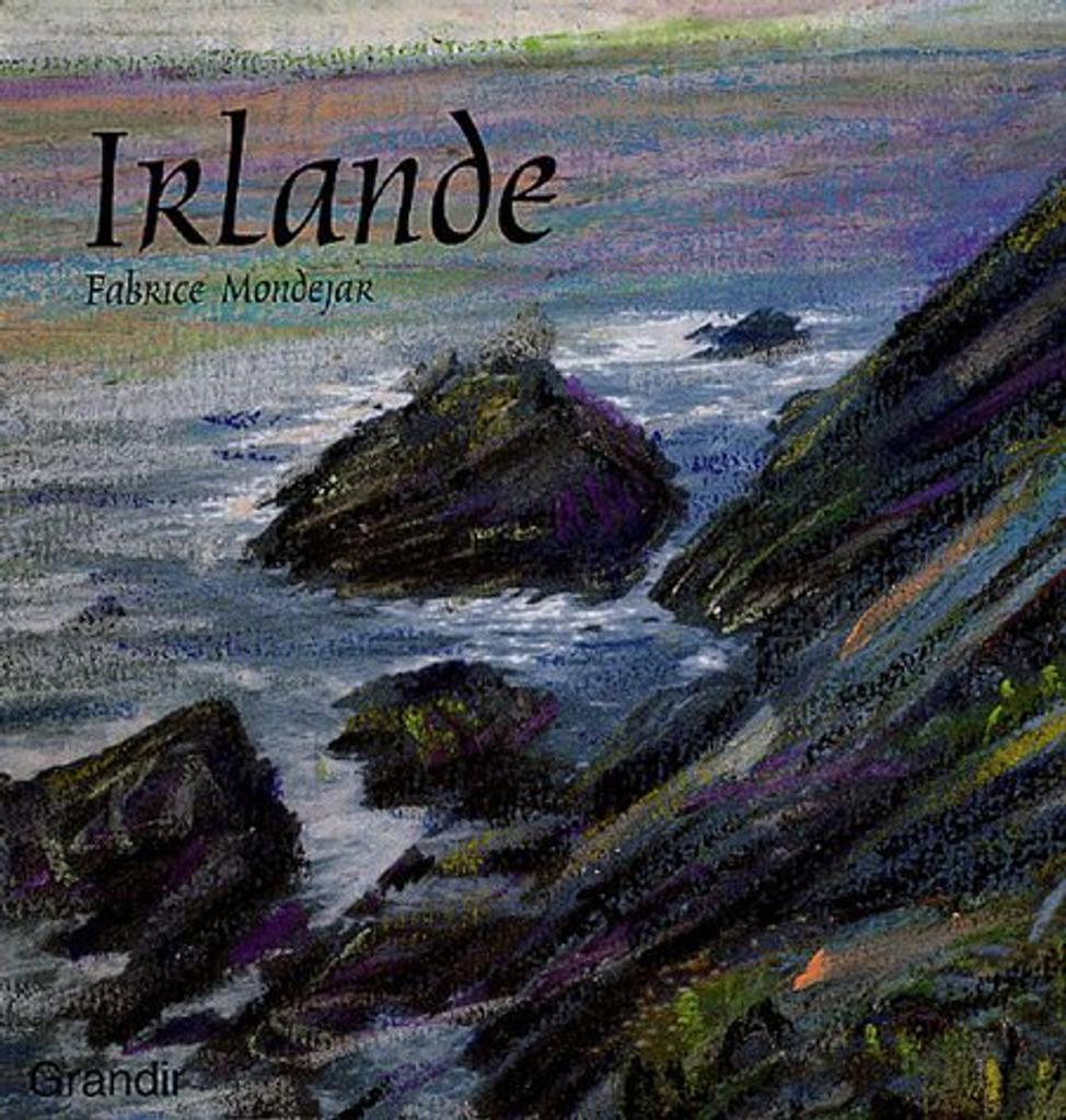 Irlande / Fabrice Mondejar | MONDEJAR, Fabrice. Auteur