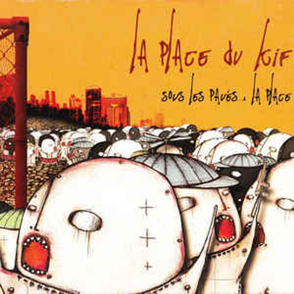 Sous les pavés... la place / La Place du Kif | LA PLACE DU KIF