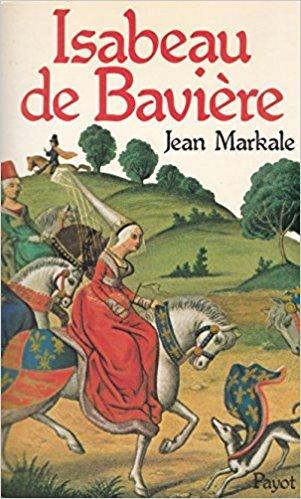 Isabeau de Bavière / Jean Markale | MARKALE, Jean