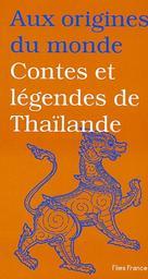 Contes et légendes de Thaïlande / réunis et trad. par Maurice Coyaud | COYAUD, Maurice. Auteur