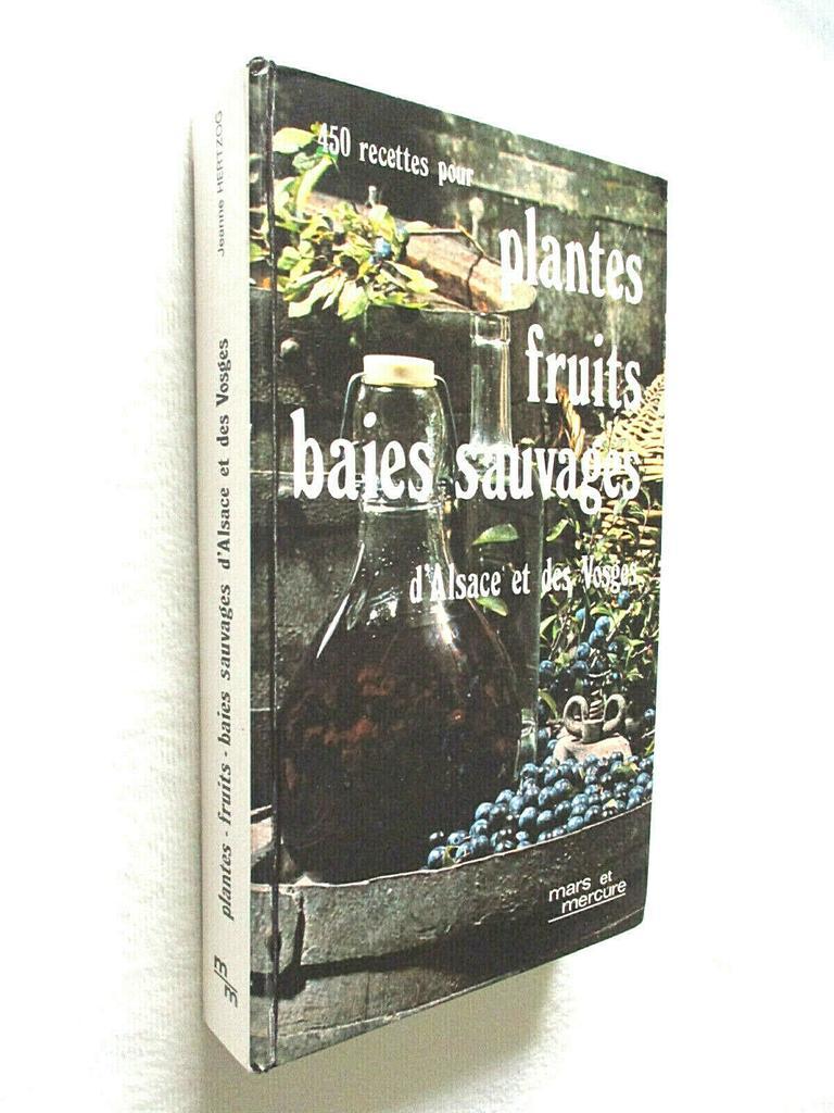 Plantes, fruits, baies sauvages de Lorraine et des Vosges / Jeanne Hertzog | HERTZOG, Jeanne. Auteur