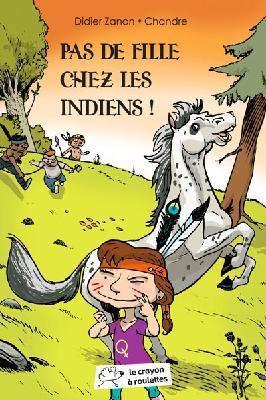 Pas de fille chez les indiens / Didier Zanon | ZANON, Didier. Auteur
