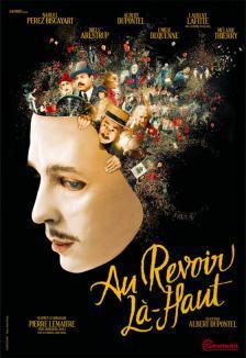 Au revoir là haut / Albert Dupontel , réal. | DUPONTEL, Albert. Metteur en scène ou réalisateur. Scénariste. Acteur