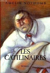 Les Catilinaires / Amélie Nothomb | NOTHOMB, Amélie. Auteur