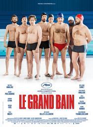 Le grand bain / Gilles Lellouche, réal. | LELLOUCHE, Gilles. Metteur en scène ou réalisateur