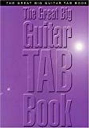 Great big guitar tab book : 35 jazz and blues classics arranged in easy-to-follow guitar tablature and standard notation |