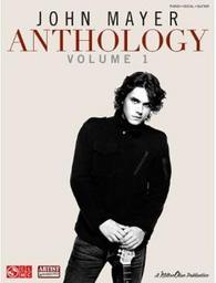 Anthology, vol. 1 : piano, vocal, guitar / John Mayer | Mayer, John (1977-....). Auteur