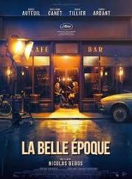 Belle époque (La) / Nicolas Bedos, réal.   BEDOS, Nicolas. Metteur en scène ou réalisateur. Scénariste. Compositeur