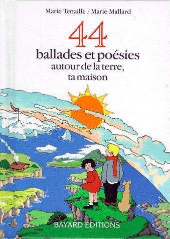 44 ballades et poésies autour de la terre ta maison / Marie TENAILLE | TENAILLE, Marie