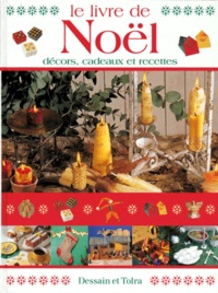 Le Livre de Noël : décors, cadeaux et recettes |
