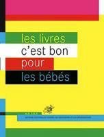 Les Livres c'est bon pour les bébés / A.C.C.E.S | ACTIONS CULTURELLES CONTRE LES EXCLUSIONS ET LES SEGREGATIONS. Auteur